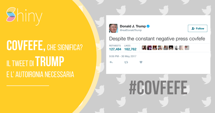 Covfefe, il tweet sbagliato di Trump