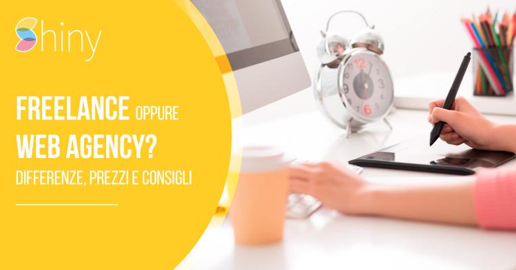 Freelance o Web Agency - Differenze, prezzi, consigli per scegliere