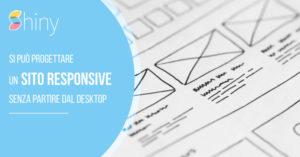 Read more about the article Si può progettare un sito responsive senza partire dal Desktop