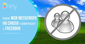 Read more about the article Perché MSN Messenger ha chiuso e siamo passati a Facebook