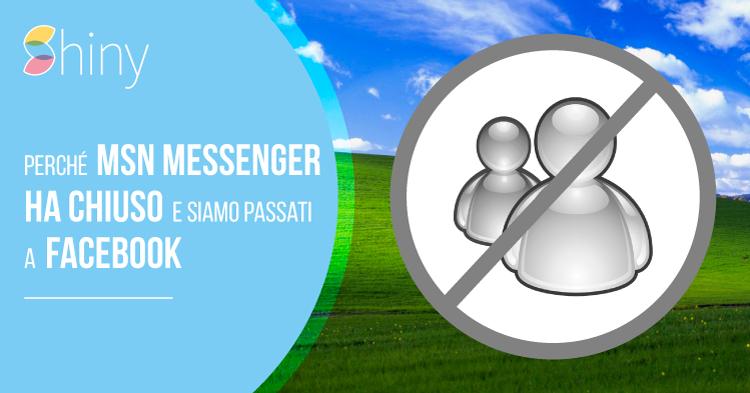 Perché MSN ha chiuso e siamo passati a Facebook - Messaggistica Istantanea