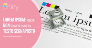 Lorem Ipsum: perché non conviene usare un testo segnaposto