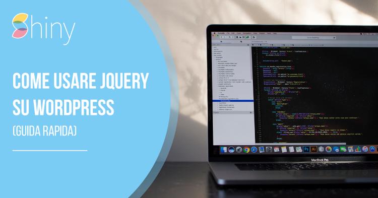 Come inserire e usare JQuery su Wordpress con un plugin - Guida