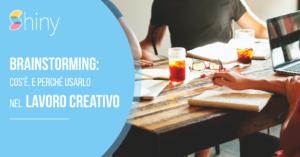 Read more about the article Brainstorming: cos'è, e perché usarlo nel lavoro creativo
