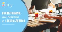 Brainstorming - Cos'è e perché usarlo nel lavoro creativo - Tecniche di Brainstorming