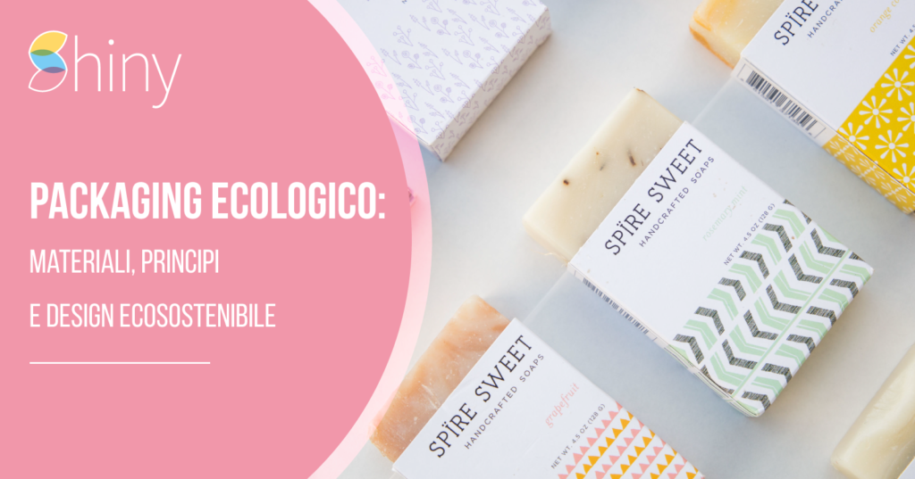 Packaging ecologico - Materiali, principi e design ecosostenibile