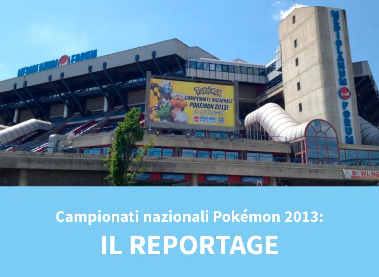Pokémon Times - Articolo reportage campionati nazionali Pokémon 2013