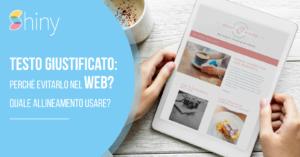 Read more about the article Testo giustificato nel web: perché evitarlo? Quale allineamento usare?