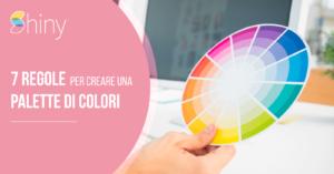 Read more about the article 7 regole per creare una palette di colori